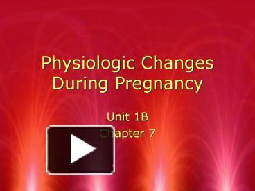 PPT – Physiologic Changes During Pregnancy PowerPoint presentation