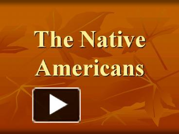 ppt the native americans powerpoint presentation free to