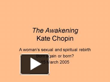 the view of woman sexuality in the awakening and the storm by kate chopin