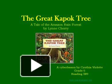 Ppt The Great Kapok Tree A Tale Of Rain Forest By Lynne Cherry Powerpoint Presentation Free To Id 23c865 Ywrkn