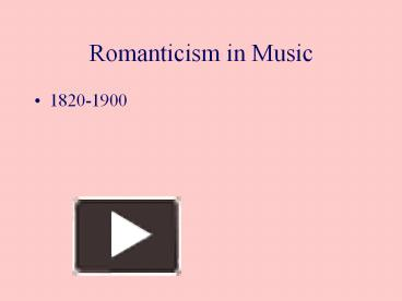 american romanticism 1820 1900 Romantic period 1820-1900 romantic love first american concert pianist to gain recognition, wrote music using african-american.