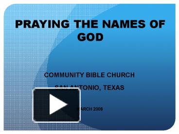 PPT – PRAYING THE NAMES OF GOD PowerPoint presentation