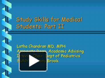 PPT – Study Skills for Medical Students: Part II PowerPoint