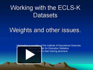 PPT – Working with the ECLSK Datasets Weights and other