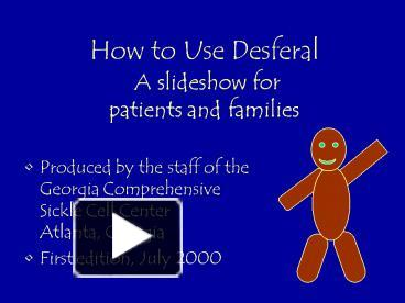 PPT – How to Use Desferal A slideshow for patients and
