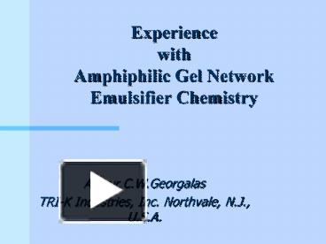 PPT – Experience with Amphiphilic Gel Network Emulsifier