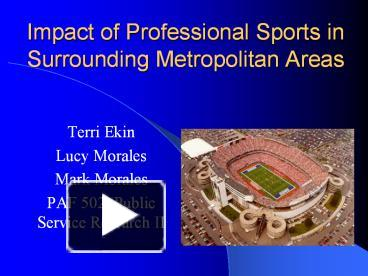 an analysis of the impact of sports stadiums on our economy There is no doubt that professional sports franchises and stadiums generate a significant amount of economic activity, but is the impact on the local economy positive, negative, or neutral.