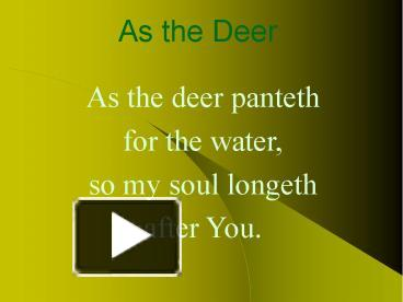 PPT – As the Deer PowerPoint presentation | free to download
