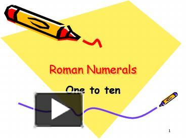 Ppt Roman Numerals Powerpoint Presentation Free To View Id