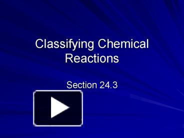 Ppt Classifying Chemical Reactions Powerpoint Presentation Free