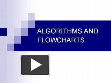 PPT - ALGORITHMS AND FLOWCHARTS PowerPoint presentation ...