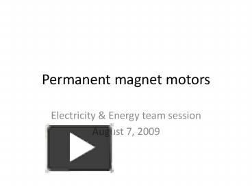 PPT – Permanent magnet motors PowerPoint presentation | free to view