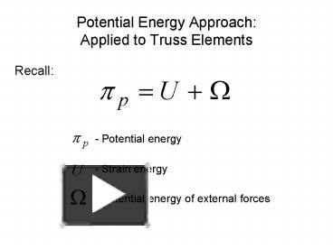 PPT – Potential Energy Approach: Applied to Truss Elements