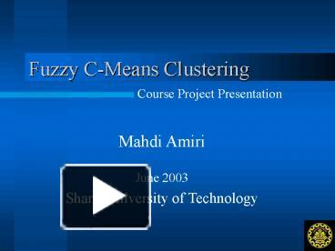 PPT – Fuzzy CMeans Clustering PowerPoint presentation | free
