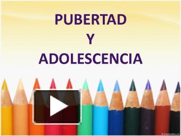 PPT – PUBERTAD Y ADOLESCENCIA PowerPoint presentation | free to view ...