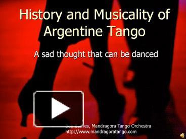 PPT – History and Musicality of Argentine Tango PowerPoint ...