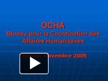 Ppt Ocha Bureau Pour La Coordination Des Affaires Humanitaires Powerpoint Presentation Free To View Id 29d15a Zdc1z