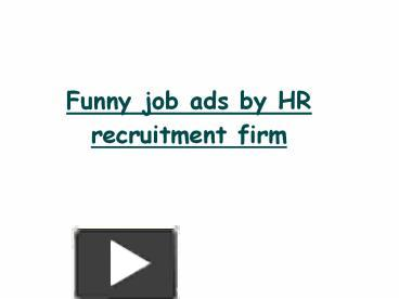 PPT     Funny job ads by HR recruitment