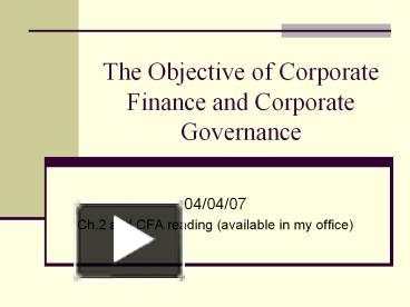 PPT – The Objective of Corporate Finance and Corporate