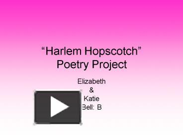 PPT – Harlem Hopscotch Poetry Project PowerPoint presentation | free