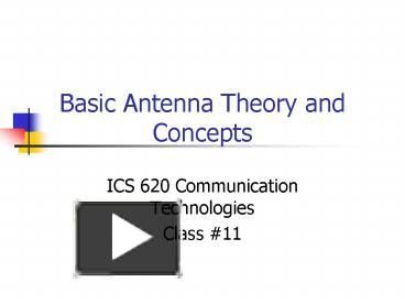 PPT – Basic Antenna Theory and Concepts PowerPoint