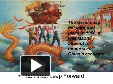 an analysis of the topic of the great leap forward and the role of mao How to find a catchy title for your paper/essay these are crucial words or phrases that apply to your topic and a paper about mao's great leap forward in.