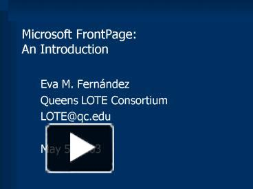PPT – Microsoft FrontPage: An Introduction PowerPoint