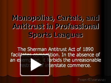 Monopolies, Cartels, and Antitrust in Professional Sports Leagues
