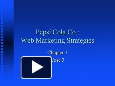 PPT – Pepsi Cola Co : Web Marketing Strategies PowerPoint