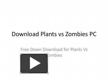 Ppt download plants vs zombies pc powerpoint presentation free ppt download plants vs zombies pc powerpoint presentation free to view id 37fcf3 owflm toneelgroepblik Image collections