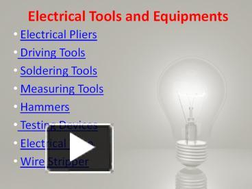 electrical tools and equipment and their uses. ppt \u2013 electrical tools powerpoint presentation | free to view - id: 381339-nzu3n and equipment their uses