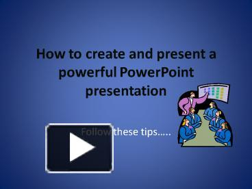 ppt how to create and present a powerful powerpoint presentation