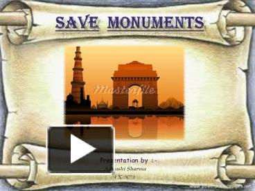 need of conservation of historical monuments of india National policy for the conservation of the ancient monuments the conservation of monuments in india, as undertaken by the archaeological survey of adapt them to the indian context as well as asi's conservation manual (1923) with a need to.