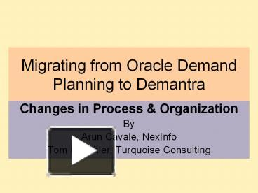 PPT – Migrating from Oracle Demand Planning to Demantra ...