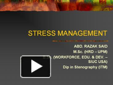 Ppt stress management abd razak said m hrd upm b razak said m hrd upm b powerpoint presentation free to download id 3aea71 njq5o toneelgroepblik Choice Image