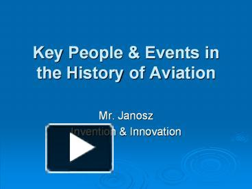 Ppt key people events in the history of aviation powerpoint ppt key people events in the history of aviation powerpoint presentation free to download id 3af9fc yjgwy toneelgroepblik Choice Image