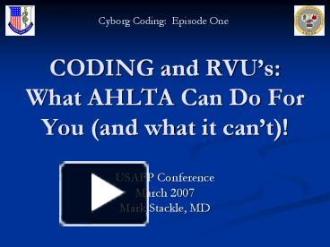 PPT – CODING and RVU's: What AHLTA Can Do For You (and what