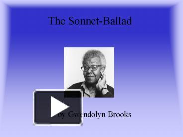 Gwendolyn Brooks the sonnet ballad meaning