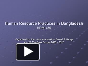 hr practice in bangladesh Essay hr practice in bangladesh introduction in this report we will analyze how berger paints bangladesh limited introduced breakthrough technique and what impact.