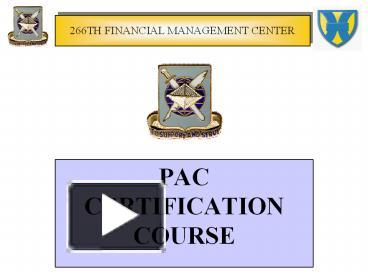 PPT – 266TH FINANCIAL MANAGEMENT CENTER PAC CERTIFICATION
