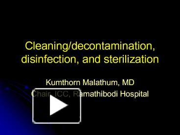 PPT – Cleaning/decontamination, disinfection, and