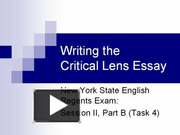 writing the critical lens essay powerpoint Going through the steps of writing a simple critical lens essay for my esl nys transitional ela class.