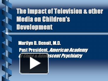 the impact of television on children and the importance of parents role in controlling the content w The impact of your childhood it can be helpful to step back and think about your own childhood this can continue until one parent becomes the sole disciplinarian and the other is the sole nurturer in general, it is a mixture of both involvement and control that will help your children acquire the.