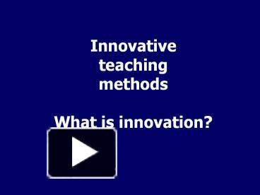 ppt innovative teaching methods what is innovation powerpoint