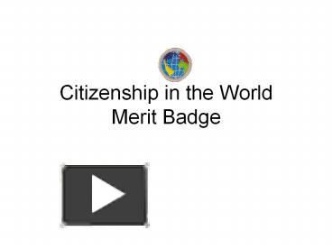 Worksheet Answers To The Citizenship In The World Boy Scout Merit Badge ppt citizenship in the world merit badge powerpoint presentation free to download id 3b698f nzc3m