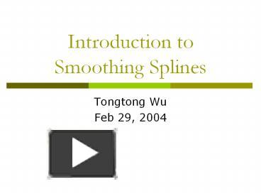 PPT – Introduction to Smoothing Splines PowerPoint