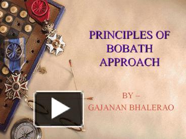 Ppt Principles Of Bobath Approach Powerpoint Presentation Free