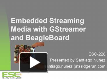 PPT – Embedded Streaming Media with GStreamer and
