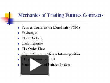 PPT – Mechanics of Trading Futures Contracts PowerPoint