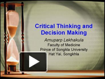 "critical thinking and decision making ppt ""critical thinking is an important skill for a nurse manager"": ""critical thinking is an important skill for a nurse manager "" critical thinking is a process by which one purposefully engages in mental activity to achieve a specified decision or judgment."